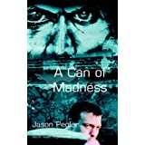 A Can of Madness: Memoir on bipolar disorder and manic depression: An Autobiography on Manic Depressionby Jason Pegler