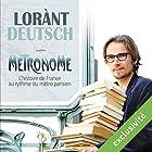 Métronome : L'Histoire de France au rythme du métro parisien | Livre audio Auteur(s) : Lorànt Deutsch Narrateur(s) : Lorànt Deutsch