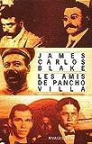 echange, troc James-Carlos Blake - Les amis de Pancho Villa