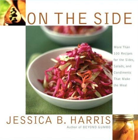 On the Side: More Than 100 Recipes for the Sides, Salads, and Condiments That Make the Meal