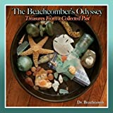 A Beachcomber's Odyssey: Volume 1: Treasures From a Collected Past ~ S. Deacon Ritterbush