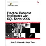 Practical Business Intelligence with SQL Server 2005: In the Trenchesby John C. Hancock