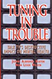 img - for Tuning in Trouble: Talk TV's Destructive Impact on Our Mental Health (Jossey Bass Social and Behavioral Science Series) book / textbook / text book