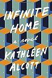 Infinite Home: A Novel