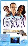 echange, troc C'est pas sorcier : Le Corps humain - Coffret 2 VHS