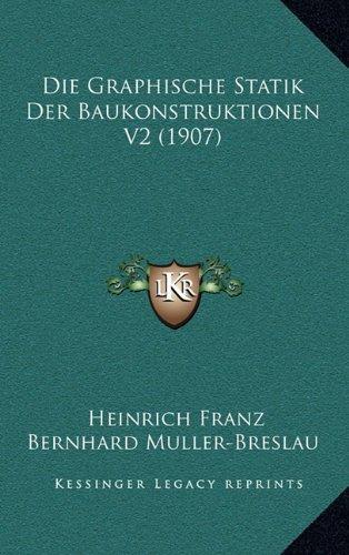 Die Graphische Statik Der Baukonstruktionen V2 (1907)