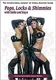 Pops Locks & Shimmies with Sadie and Kaya - Belly Dance DVD