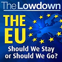 The Lowdown: The EU - Should We Stay or Should We Go? (       ungekürzt) von Paul Kent Gesprochen von: Daniel Weyman