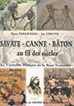 Savate - Canne - B�ton au fil des si�...