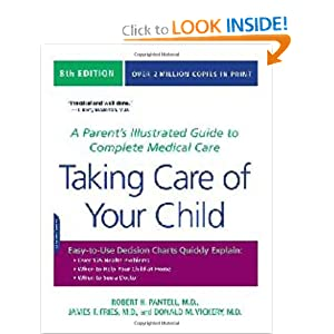 Taking Care of Your Child: A Parent's Illustrated Guide to Complete Medical Care [Paperback]