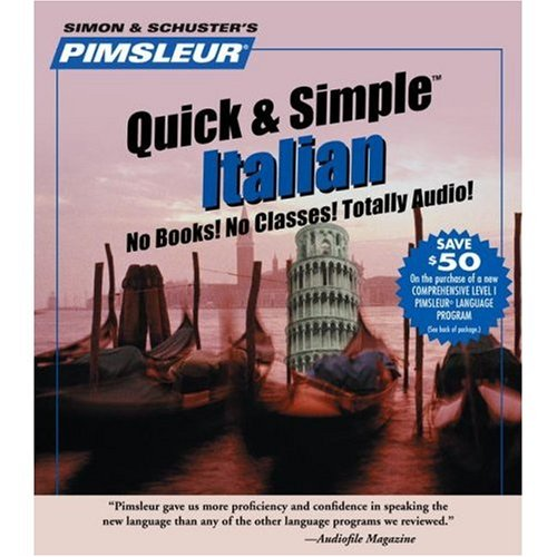 Learn Italian: Quick & Simple by Pimsleur