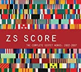 Score: The Complete Sextet Works 2002-2007 by Zs (2012-09-11)