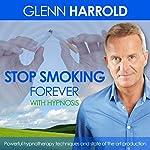 Stop Smoking Forever | Glenn Harrold