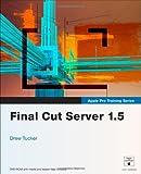 Apple Pro Training Series: Final Cut Server 1.5