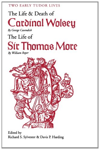 Two Early Tudor Lives: The Life and Death of Cardinal...