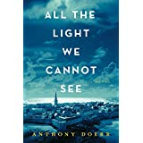 All the Light We Cannot See: A Novel ~ Anthony Doerr