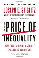 The Price of Inequality - How Today`s Divided Society Endangers Our Future