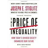 The Price of Inequality: How Today's Divided Society Endangers Our Futureby Joseph E Stiglitz