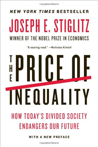 The Price of Inequality: How Today's Divided Society Endangers Our...