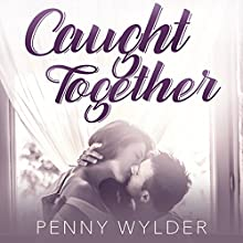 Caught Together | Livre audio Auteur(s) : Penny Wylder Narrateur(s) : Katie McAble