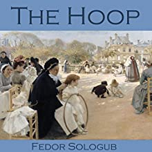 The Hoop (       UNABRIDGED) by Fedor Sologub Narrated by Cathy Dobson