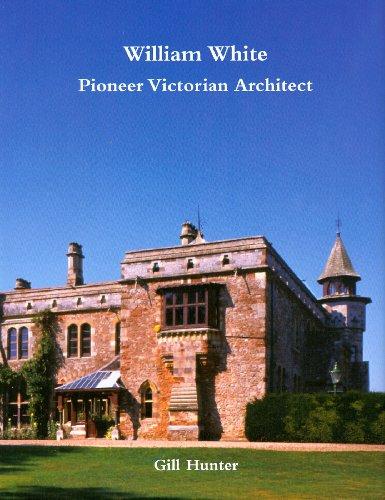 William White: Pioneer Victorian Architect