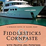 Fiddlesticks & Cornpaste with Pirates & Pistachios! | Rachel Hale