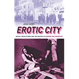 Erotic City: Sexual Revolutions and the Making of Modern San Francisco ~ Josh Sides