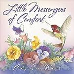 Little Messengers of Comfort