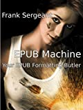 EPUB Machine (Your EPUB Formatting Butler)