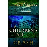A Children's Tale (Tales of the Brass Griffin Book 2) ~ C B Ash