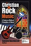 img - for The Christian and Rock Music: A Study of Biblical Principles of Music book / textbook / text book