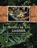img - for Ho'oulu ka 'Ulu Cookbook: Breadfruit tips, techniques, and Hawai'i's favorite home recipes book / textbook / text book