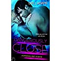 Dangerously Close Audiobook by Dee J. Adams Narrated by Dee J. Adams