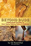 Beyond Buds: Marijuana Extracts�Hash, Vaping, Dabbing, Edibles and Medicines