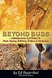 Beyond Buds: Marijuana Extracts�Hash, Vaping, Dabbing, Edibles and Medicines