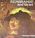 Rembrandt and his art (0883652765) by Wright, Christopher