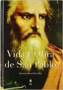 Vida y obra de San Pablo: 9788447711307: Amazon.com: Books