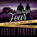 Midnight Fear: Chasing Evil, Book 2 Audiobook by Leslie Tentler Narrated by Caroline Shaffer