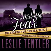 Midnight Fear: Chasing Evil, Book 2 | [Leslie Tentler]