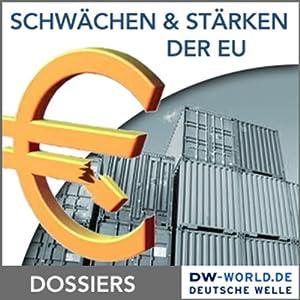 Die Europäische Union - Schwächen und Stärken Hörbuch