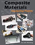 img - for By John Wanberg Composite Materials: Step-by-Step Projects (Wolfgang Publications) [Paperback] book / textbook / text book