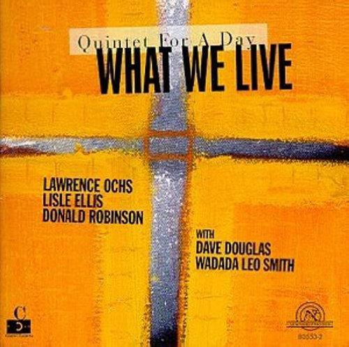 Quintet for a Day by What We Live, Dave Douglas, Wadada Leo Smith, Lawrence Ochs and Lisle Ellis