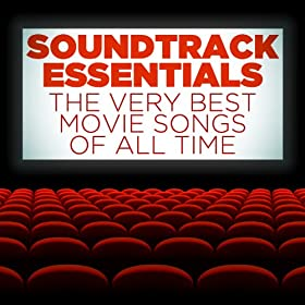 Soundtrack Essentials: The Very Best Movie Songs of All Time