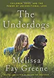 img - for The Underdogs: Children, Dogs, and the Power of Unconditional Love book / textbook / text book