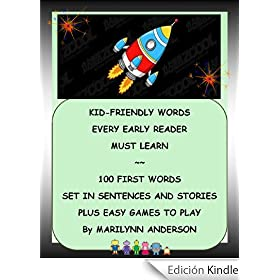 KID-FRIENDLY WORDS EVERY EARLY READER MUST LEARN ~~ 100 First Words Set in Sentences and Stories PLUS Easy Games to Play (English Edition)
