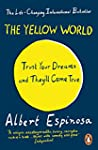 The Yellow World: Trust Your Dreams a...