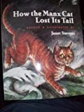 How the Manx Cat Lost Its Tail (0152367667) by Stevens, Janet