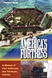 America's Fortress: A History of Fort Jefferson, Dry Tortugas, Florida (Florida History and Culture)