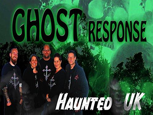 Ghost Response - Haunted UK - Season 1